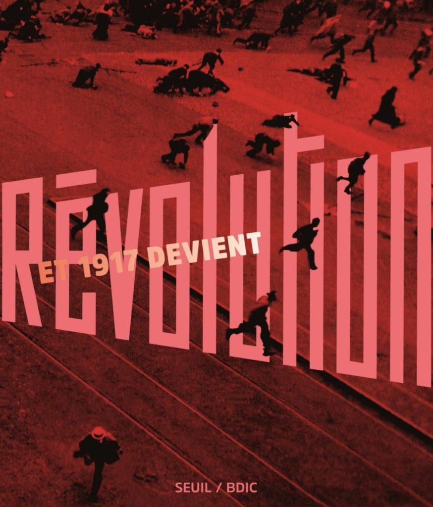 Et 1917 devient Révolution…