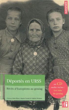 Déportés en URSS. Récits d'Européens au Goulag