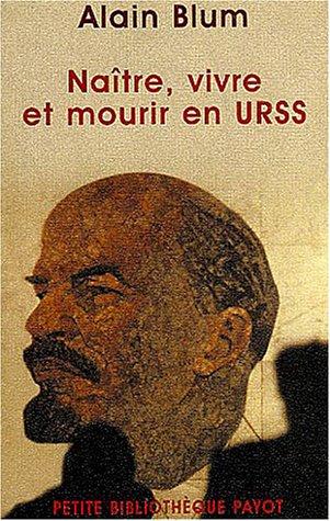 Naître, vivre et mourir en URSS