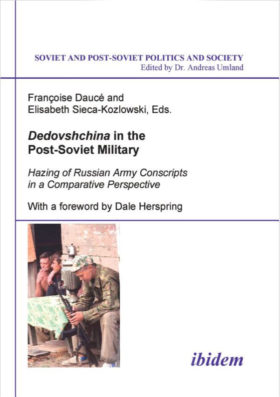Dedovshchina in the Post-Soviet Military: Hazing of Russian Army Conscripts in a Comparative Perspective
