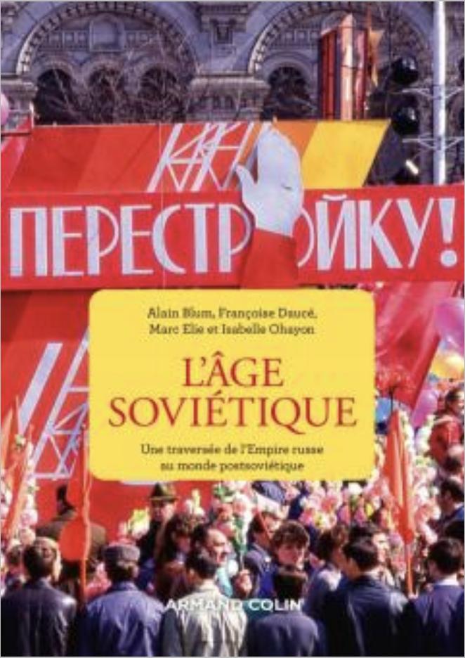 Parution : L'âge soviétique. Une traversée de l'empire russe au monde postsoviétique.